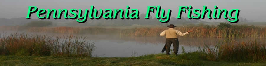 Pennsylvania fly fishing pennsylvania fly fishing for Fly fishing pa